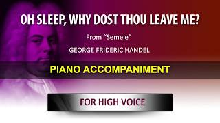 Oh sleep, why dost thou leave me? / Karaoke piano / Händel, Georg Friedrich / High voice