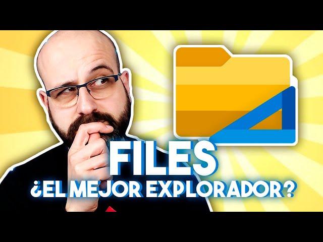 📂 FILES ¿EL MEJOR EXPLORADOR DE ARCHIVOS? | La red de Mario