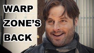WARP ZONE'S BACK!