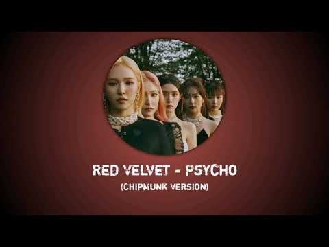 Red Velvet - 'Psycho' Chipmunk Version
