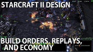 StarCraft II Design - Build Orders, Replays, and Economy Design