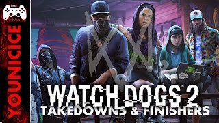Watch Dogs 2 Takedowns & Finishers | Finishing Moves | Kill Compilation | Kill Montage | Combat