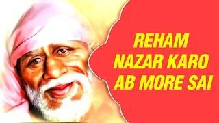 Sai Baba Bhajan - Reham Nazar Karo Ab More Sai by Vipin Sachdeva