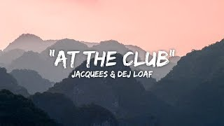 Baixar Jacquees & Dej Loaf - At The Club (Lyrics / Lyric Video)