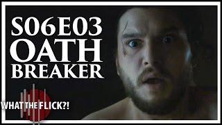 "Game Of Thrones Season 6 Episode 3 ""Oathbreaker"" In-depth Review (SPOILERS)"