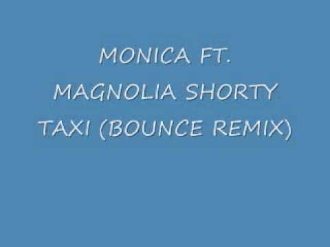 MONICA FT. MAGNOLIA SHORTY TAXI