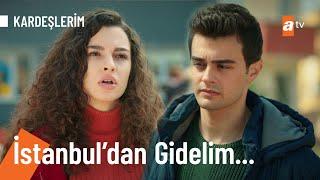 İstanbul'u terk etmeye karar verdiler! - @KARDEŞLERİM 9. Bölüm