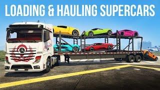 GTA 5 - LOADING & HAULING SUPERCARS w/ Mercedes-Benz Semi Truck! (GTA V PC Mods)