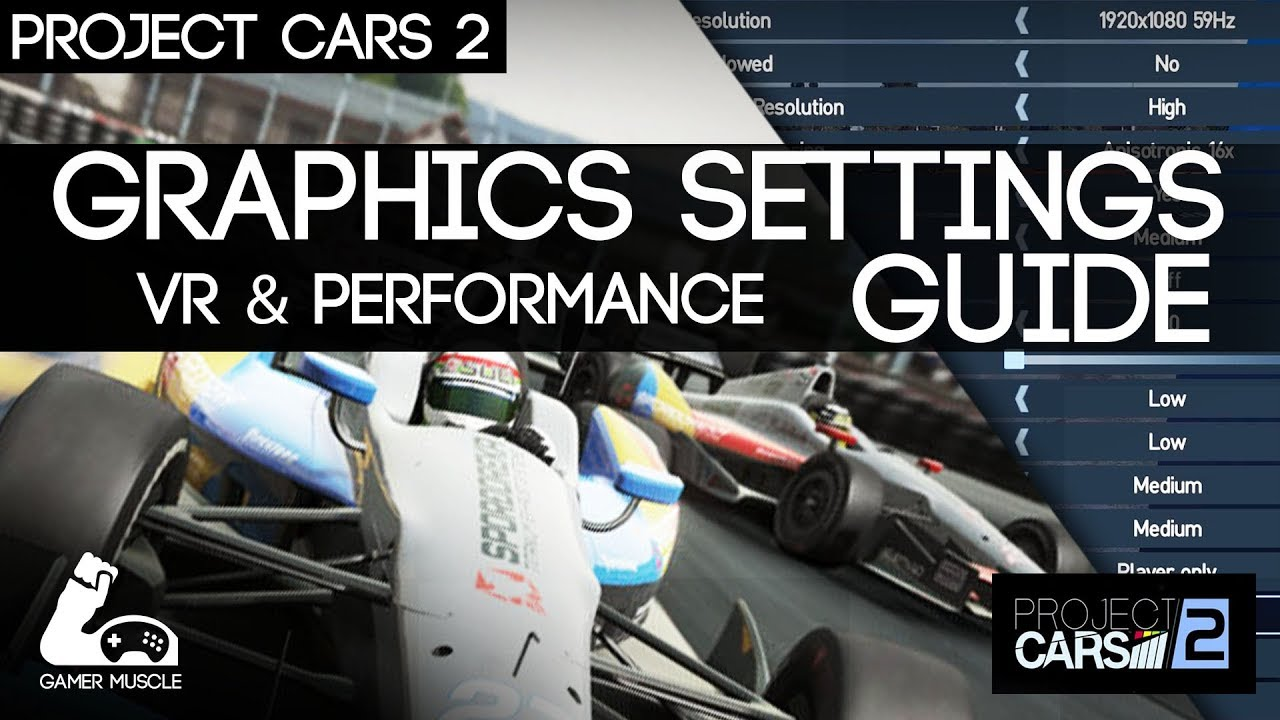Project Cars 2 Graphics Settings Guide High Performance Vr Youtube