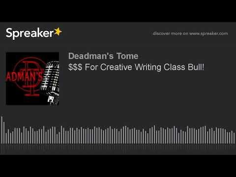 $$$ For Creative Writing Class Bull!