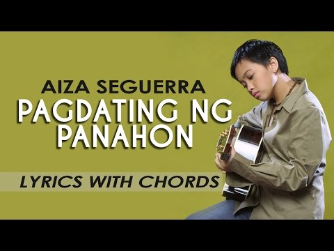 Aiza Seguerra — Pagdating ng Panahon [Lyric Video with Chords]