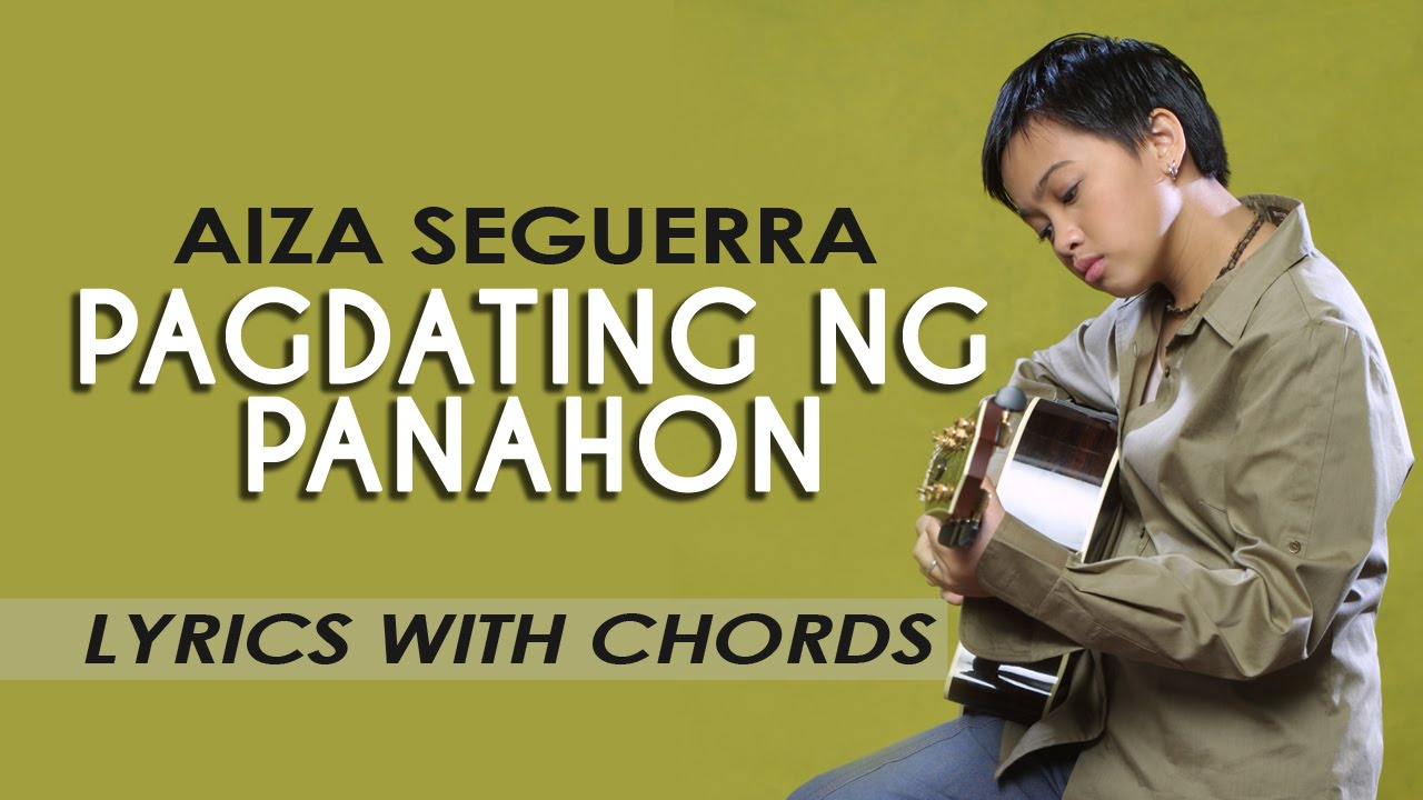 pagdating ng panahon aiza seguerra tabs Guitar tabs, chords and lyrics from aiza seguerra provided at tabs-databasecom guitar tabs pagdating ng panahon lyrics: lyrics paki sabi na lang lyrics:.