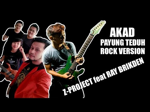 Payung Teduh-Akad (Rock cover) By Z-Project Feat. RAY BRIKDEN