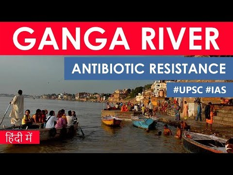 GANGA RIVER Antibiotic Resistance, New project aims to study Microbial Diversity in Gang #UPSC2020