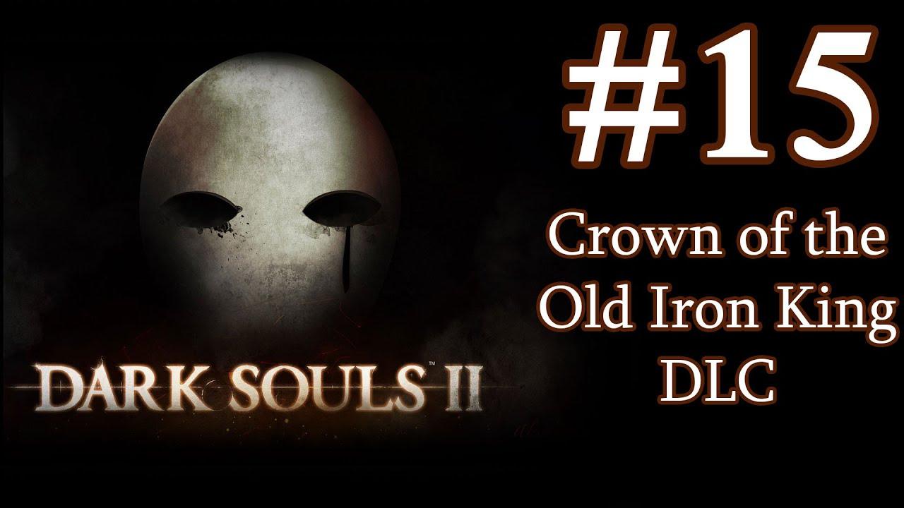 Crown Of The Old Iron King: Dark Souls 2 DLC Crown Of The Old Iron King Gameplay