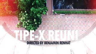 [7.41 MB] Tipe-X - Reuni (Official Music Video)