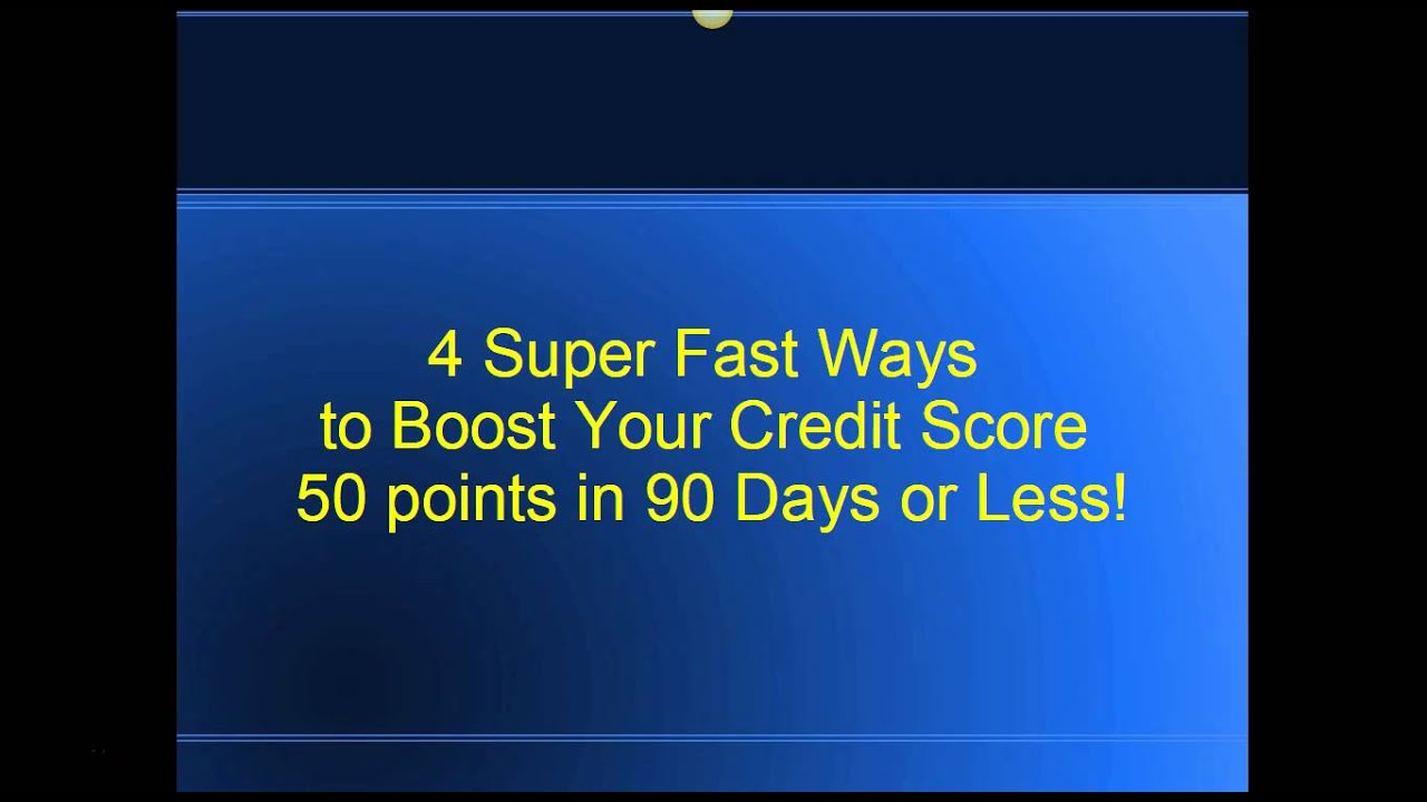 4 Super Fast Ways To Increase Your Credit Score 50 Points In 90 Days Or Less
