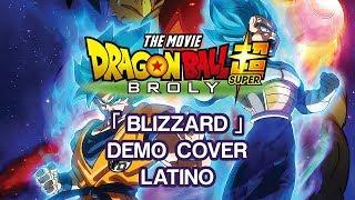 Demo Cover -「 Blizzard 」Latino (Dragon Ball Super: Broly)