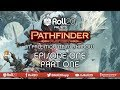 The Pathfinder Playtest - In Pale Mountain's Shadow | Episode 1.1 | Roll20 Games Master Series