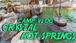 Vlog: Crystal Hot Springs Camping