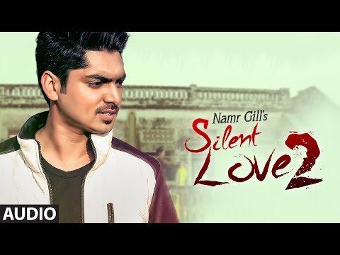 """Silent Love"" By Namr Gill (Full Audio Song) | Latest Punjabi Songs | T-Series Apna Punjab"