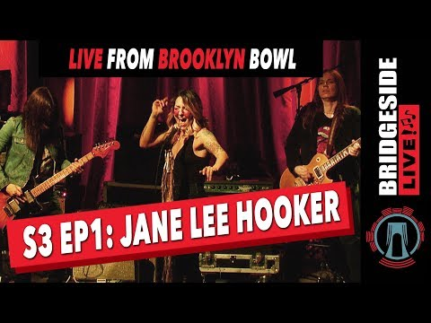 Jane Lee Hooker - Live from Brooklyn Bowl | Bridgeside Live S3 Ep1