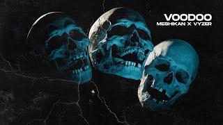 MESHIKAN x Vyzer - Voodoo [HN Release]