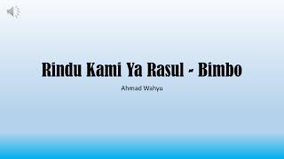 Rindu Kami Ya Rasul - Bimbo Full Lyrics