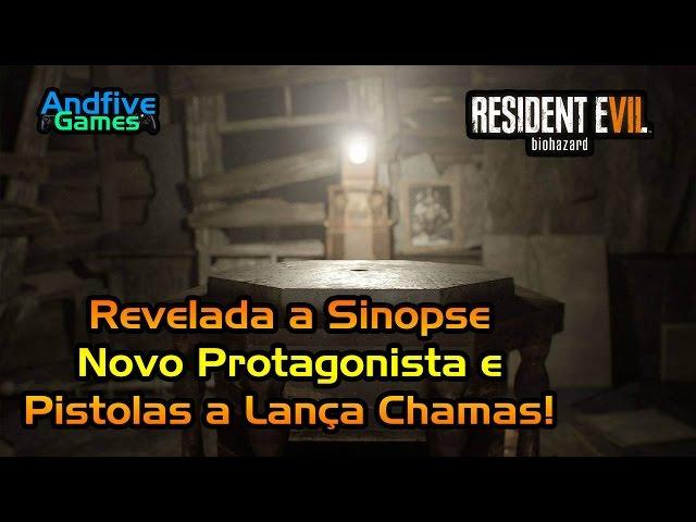 Resident Evil 7 : Sinopse e Novo Protagonista Revelados