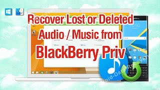 How to Recover Lost or Deleted Audio / Music from BlackBerry Priv
