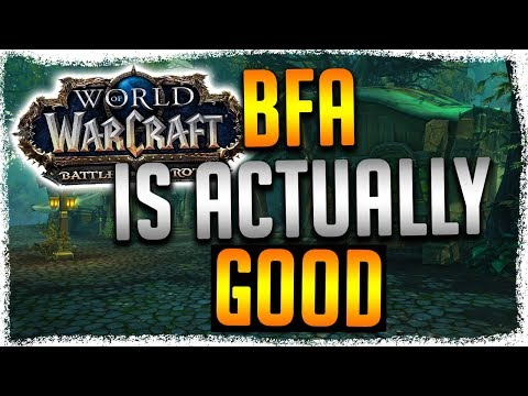 Battle for Azeroth Is Actually NOT a Bad Expansion!