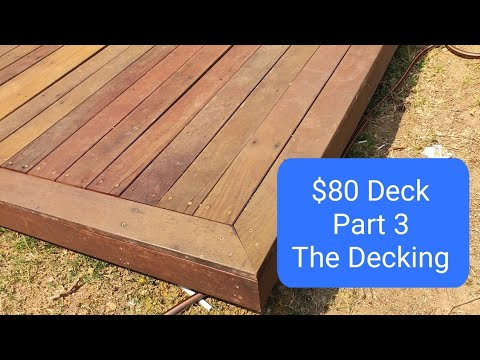 $80 Deck Build - How to Build a Deck - part 3 The Decking