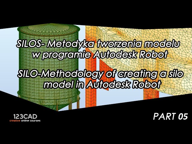 PART 05 -Metodyka tworzenia modelu silosu w programie Autodesk Robot