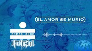 Kinto Sol - El Amor Se Murio [AUDIO]
