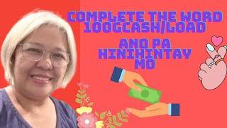 Complete The Words Guys 100gcash Hulaan Mo Lang!
