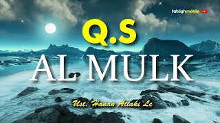 Download Lagu Surah AL MULK - Ust. Hanan Attaki (Teks Arab dan Terjemahan) mp3