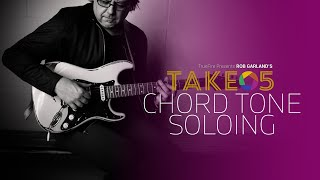 Rob Garland's Take 5: Chord Tone Soloing - Intro - Guitar Lessons