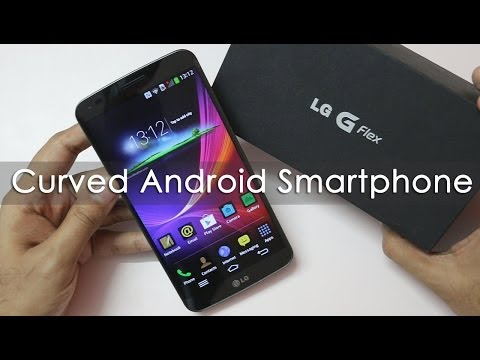 LG G Flex Flexible Android Phone Unboxing & Hands on Overview
