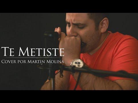 Te Metiste Cover por Martín Molina