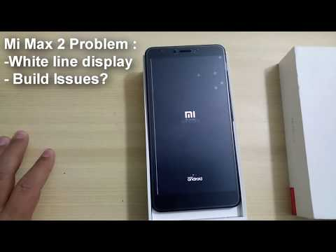 Mi Max 2 problem White line display - Build Issues? - YouTube