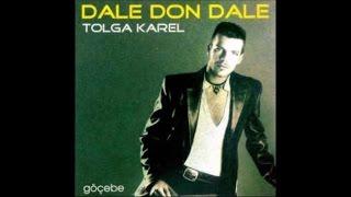 TOLGA KAREL - DALE DON DALE