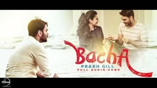 Bacha (Full Audio Song) | Prabh Gill | Punjabi Audio Song | Speed Classic Hits