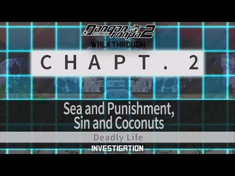 Danganronpa 2: Goodbye Despair Walkthrough Chapter 2 : Sea and Punishment Investigation