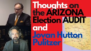 AZ Audit Discussion and thoughts on Jovan Hutton Pulitzer!
