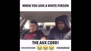 When You Hand A White Person The AUX Cord @YouLoveRichard & @FatAndPaid