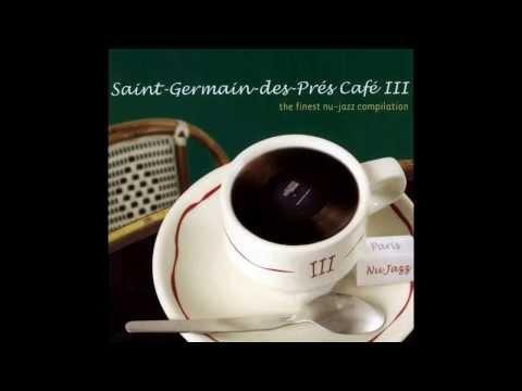 Saint Germain des Prés Café (Volume III)