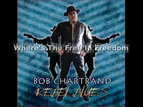 Bob Chartrand - Rebel Blues Full Album