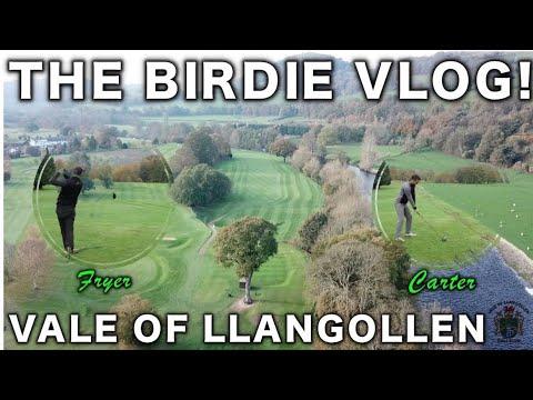 THE BIRDIE VLOG - FRYER vs CARTER VALE OF LLANGOLLEN PART 1