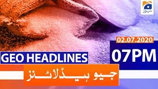 Geo Headlines 07 PM | 2nd july 2020