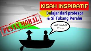 kisah inspiratif - Kisah Profesor & Si Tukang Perahu